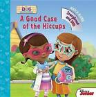 Doc McStuffins a Good Case of the Hiccups by Disney Book Group (Mixed media product, 2015)
