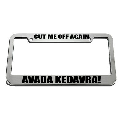 Glossy Black License Frame Cut Me Off Again Avada Kedavra Harry Potter 15