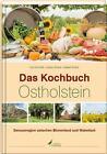 Das Kochbuch Ostholstein von Justus Strack, Isabell Strack und Kai Schmidt (2015, Gebundene Ausgabe)
