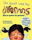 She Doesn't Want the Worms - Ella No Quiere Los Gusanos: A Mystery (in English and Spanish) by Karl Beckstrand (Paperback / softback, 2011)