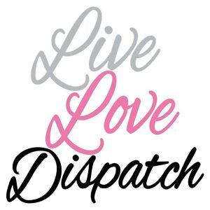 Live Love Dispatch Female Dispatcher Telecommunicat<wbr/>ions 3 Color Decal Sticker