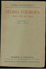 SALVATORELLI LUIGI STORIA D'EUROPA 1871-1914 VOL.I POLITICA INTERNAZIONALE 1940
