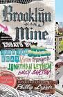 Brooklyn Was Mine by Valerie Steiker, Chris Knutsen (Paperback, 2008)