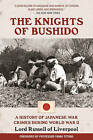 The Knights of Bushido: A History of Japanese War Crimes During World War II by Edward Frederick Lang Russell of Liverpool (Paperback / softback, 2016)