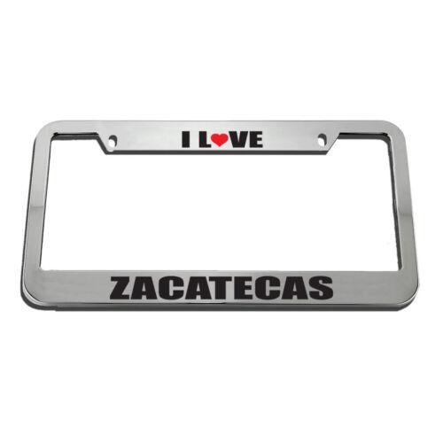 I Love Zacatecas License Plate Frame Tag Holder