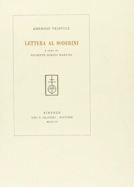 Lettera a Pietro Soderini. Lisbona sett. 1504, secondo il cod. II. IV. 509 della