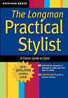The Practical Stylist: The Classic Guide to Style (for Sourcebooks, Inc.) by Sheridan Baker (Paperback, 2005)