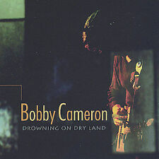 Drowning On Dry Land Bobby Cameron MUSIC CD