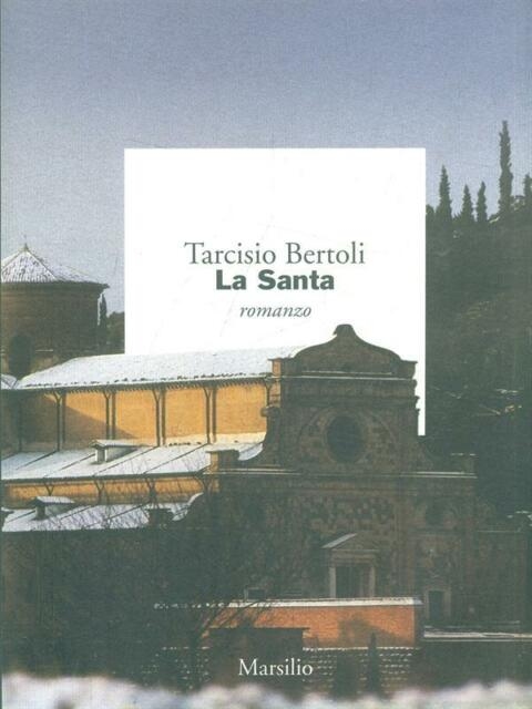 LA SANTA  TARCISIO BERTOLI MARSILIO 2000 I GIORNI