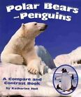 Polar Bears and Penguins: A Compare and Contrast Book by Katharine Hall (Hardback, 2014)
