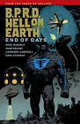 B.p.r.d. Hell On Earth Volume 13: End Of Days by John Arcudi, Mike Mignola (Paperback, 2016)