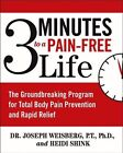 3 Minutes to a Pain-free Life: The Groundbreaking Program for Total Body Pain Prevention and Rapid Relief by Heidi Shink, Joseph Weisberg (Paperback, 2005)