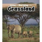Living and Non-Living in the Grasslands by Rebecca Rissman (Paperback, 2014)