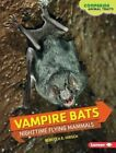 Vampire Bats: Nighttime Flying Mammals by Rebecca E Hirsch (Hardback, 2015)
