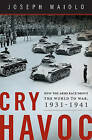 Cry Havoc: How the Arms Race Drove the World to War 1931-1941 by Joseph Maiolo (Hardback, 2010)