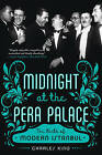 Midnight at the Pera Palace: The Birth of Modern Istanbul by Charles King (Paperback, 2015)