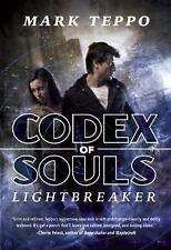 Lightbreaker : The First Book of the Codex of Souls by Mark Teppo (2016,...
