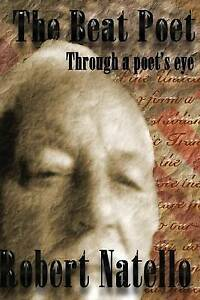 The-Beat-Poet-Through-the-Poet-039-s-Eye-by-Natello-Robert-Paperback