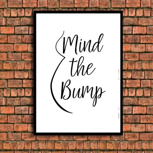 Mind the Bump Imprimer Grossesse a4 photo non encadrés Wall Art 12