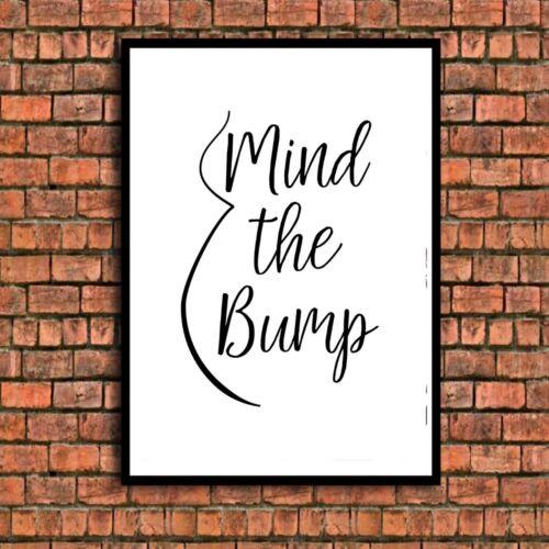 Mind the Bump Imprimer Grossesse a4 photo non encadrés Wall Art 12