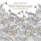 Millie Marotta's Wild Savannah: A Colouring Book Adventure by Millie Marotta (Paperback, 2016)