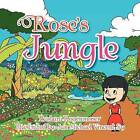 Rose's Jungle by Barbara Rogenmoser (Paperback / softback, 2011)