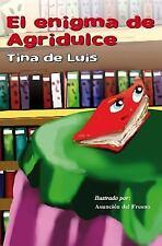 El Enigma de Agridulce by Tina de Luis (2015, Paperback)