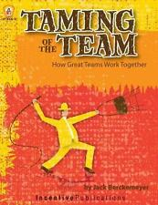 Taming of the Team: How Great Teams Work Together, Berckemeyer, Jack, Good Book