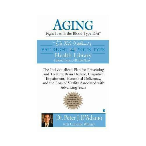 1 of 1 - Aging: Fight it with the Blood Type Diet by Dr. Peter J. D'Adamo, Catherine W...