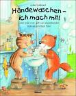 Händewaschen - ich mach mit oder Wie man sich vor ansteckenden Keimen schützen kann von Julia Volmert (2016, Gebundene Ausgabe)