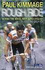 Rough Ride by Paul Kimmage (Paperback, 2007)