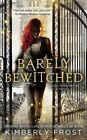 Barely Bewitched: A Southern Witch Novel by Kimberly Frost (Paperback, 2014)
