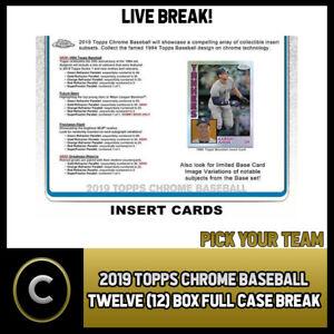 2019-TOPPS-CHROME-BASEBALL-12-BOX-FULL-CASE-BREAK-A333-PICK-YOUR-TEAM