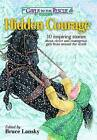 Hidden Courage: 10 Inspiring Stories about Clever and Courageous Girls from Around the World by Meadowbrook Press (Paperback / softback, 2013)
