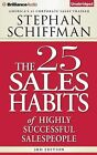 The 25 Sales Habits of Highly Successful Salespeople by Stephan Schiffman (CD-Audio, 2015)