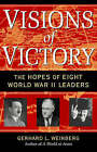 Visions of Victory: The Hopes of Eight World War II Leaders by Gerhard L. Weinberg (Paperback, 2007)