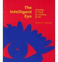 The Intelligent Eye: Learning to Think by Looking at Art (Occasional papers), Pe