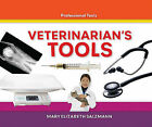 Veterinarian's Tools by Mary Elizabeth Salzmann (Hardback, 2011)