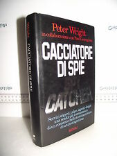 LIBRO Peter Wright CACCIATORE DI SPIE 1^ed.1988 Traduzione Bruno Oddera