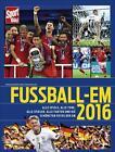 Fußball-EM 2016 von Alfred Draxler (2016, Gebundene Ausgabe)