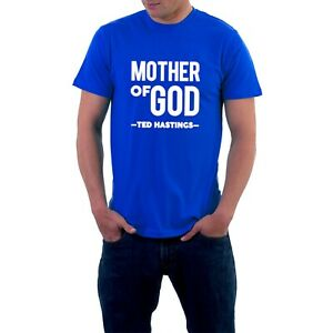 Mother-of-God-T-shirt-Ted-Hastings-Line-of-Duty-AC12-Tribute-Tee-Sillytees-co-uk