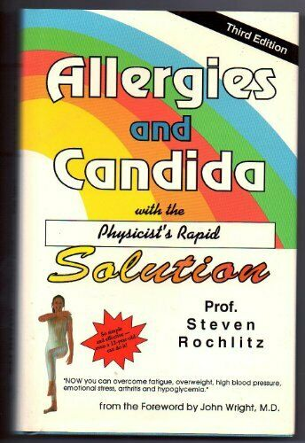 Allergies and Candida : With the Physicist's Rapid Solution by Steven Rochlitz