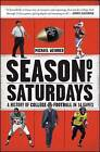 Season of Saturdays: A History of College Football in 14 Games by Michael Weinreb (Paperback / softback, 2015)