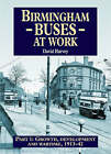 Birmingham Buses: Pt. 1: Growth, Development and a War, 1912-46 by David Harvey (Paperback, 2004)