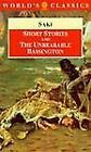 The World's Classics: Short Stories and the Unbearable Bassington by Saki (1994, Paperback)