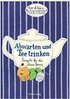 Der kleine Küchenfreund: Abwarten und Tee trinken (2013, Taschenbuch)