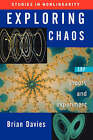 Exploring Chaos: Theory and Experiment by Brian Davies (Paperback, 2003)
