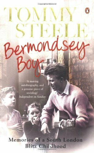 Bermondsey Boy: Memories of a Forgotten World By Tommy Steele. 9780141028026
