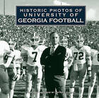 Historic Photos of University of Georgia Football by Patrick Garbin, Currently Unavailable (Hardback, 2010)