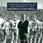 Historic Photos of University of Georgia Football by Patrick Garbin, Currently Unavailable (Hardback, 2010)